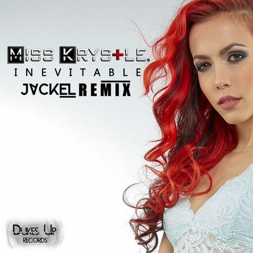 Inevitable (JackEL Remix) by Miss Krystle