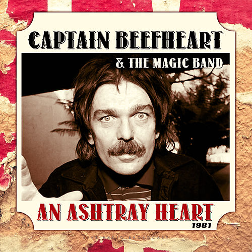 An Ashtray Heart (Live) by Captain Beefheart