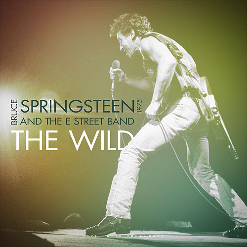 The Wild 1975 (Live) by Bruce Springsteen