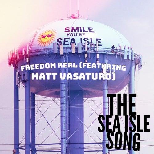 The Sea Isle Song (feat. Matt Vasaturo) by Freedom Kerl