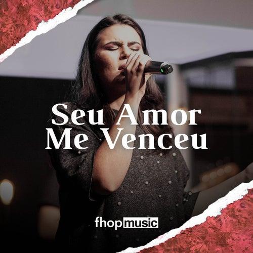Seu Amor Me Venceu de fhop music