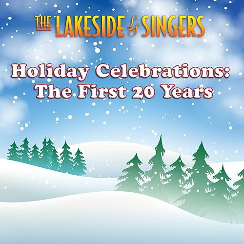 Holiday Celebrations: The First 20 Years von The Lakeside Singers