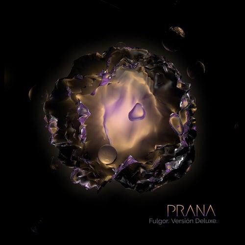 Fulgor (Versión Deluxe) by Prana