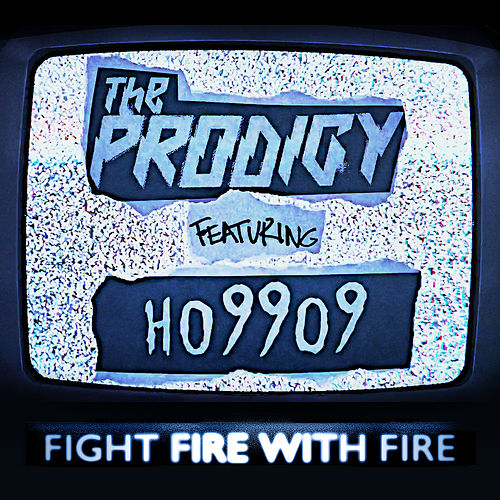 Fight Fire with Fire (feat. Ho99o9) by The Prodigy