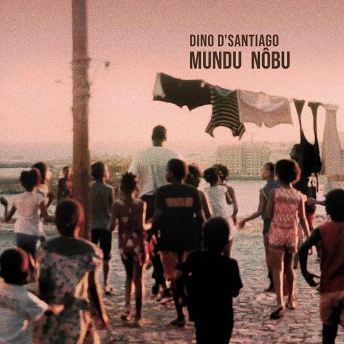 Mundu Nôbu by Dino d'Santiago