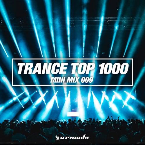 Trance Top 1000 (Mini Mix 009) - Armada Music von Various Artists