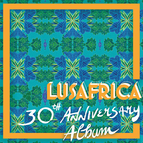 Lusafrica 30th Anniversary Album de Various Artists