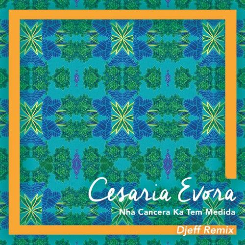 Nha Cancera Ka Tem Medida (Djeff Remix) de Cesaria Evora
