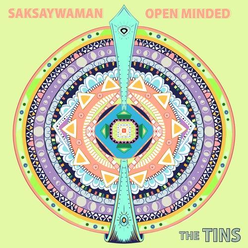 Saksaywaman / Open Minded di Tins