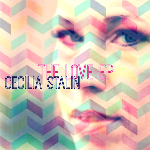 The Love EP by Cecilia Stalin