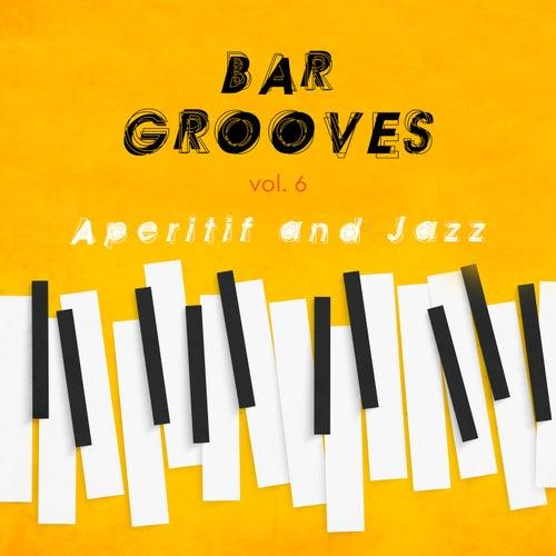 Bar Grooves Vol. 6 Aperitif and Jazz von Various Artists