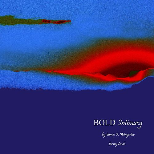 Bold Intimacy by James