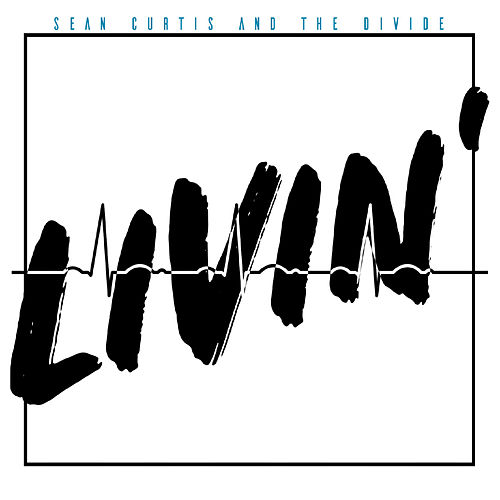 Livin' by Sean Curtis and the Divide