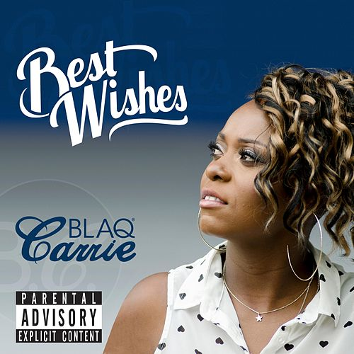 Best Wishes by Blaq Carrie
