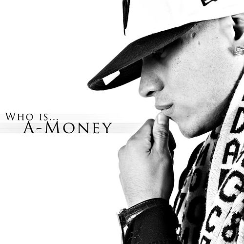 Who Is... A-Money by Amoneymuzic