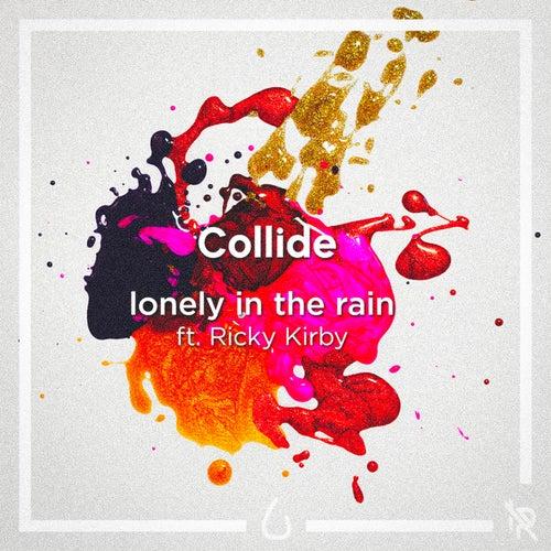 Collide de Lonely in the Rain