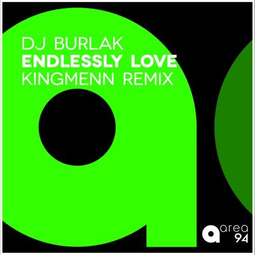 Endlessly Love (Kingmenn Remix) de DJ Burlak