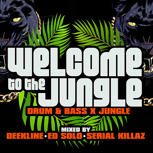 Welcome To The Jungle: Drum & Bass X Jungle: Mixed By Deekline, Ed Solo & Serial Killaz - EP by Various Artists