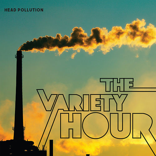 Head Pollution by The Variety Hour