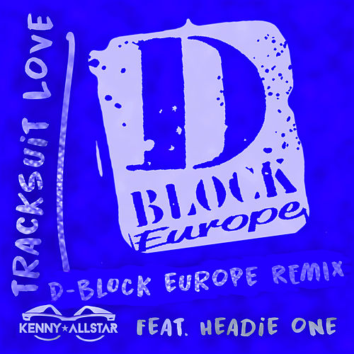 Tracksuit Love (D Block Europe Remix) von Kenny Allstar