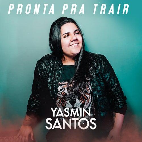 Pronta pra Trair de Yasmin Santos