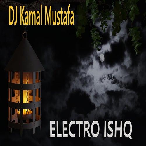 Electro Ishq de DJ Kamal Mustafa
