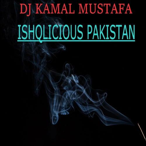 Ishqlicious Pakistan de DJ Kamal Mustafa
