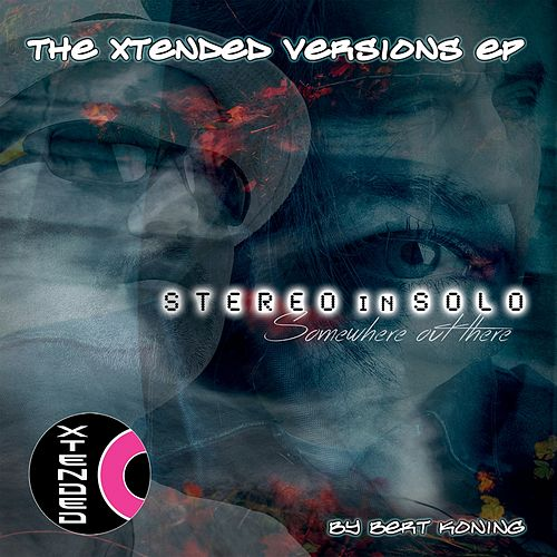 Somewhere Out There (The Xtended Versions) by Stereo In Solo