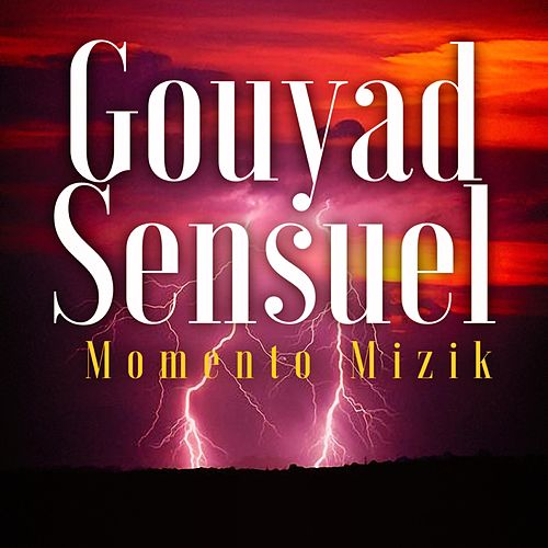 Gouyad Sensuel di Momento Mizik