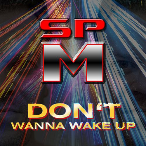 Don't Wanna Wake Up by South Park Mexican