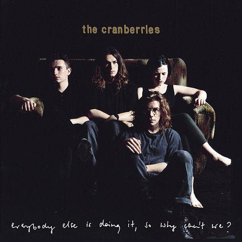 Everybody Else Is Doing It, So Why Can't We? (Super Deluxe) by The Cranberries