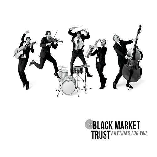 Anything for You de The Black Market Trust