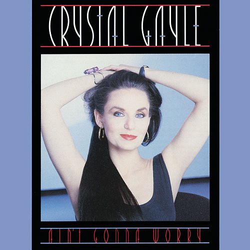 Ain't Gonna Worry von Crystal Gayle
