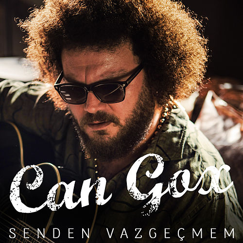 Senden Vazgeçmem by Can Gox