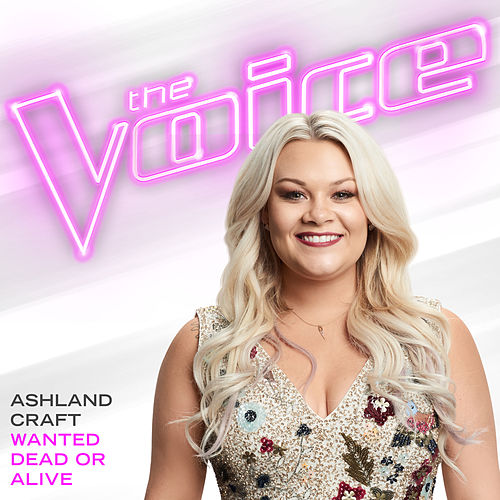 Wanted Dead Or Alive (The Voice Performance) de Ashland Craft