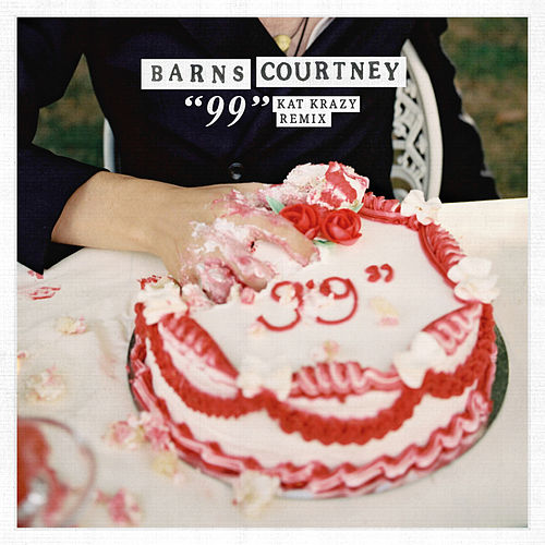 """99"" (Kat Krazy Remix) by Barns Courtney"