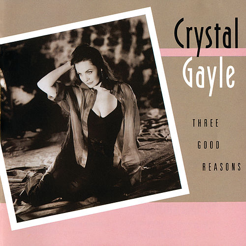 Three Good Reasons von Crystal Gayle