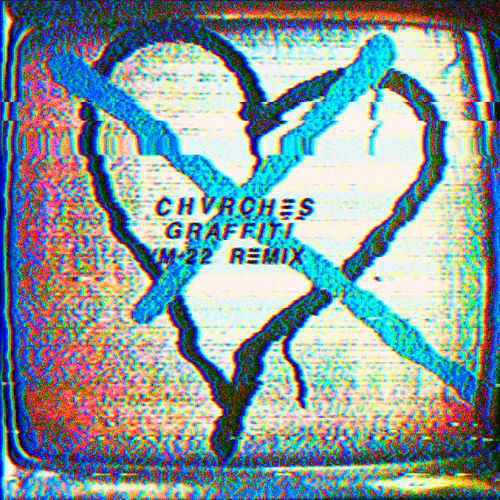 Graffiti (M-22 Extended Mix) von Chvrches
