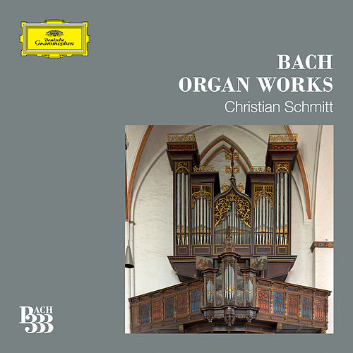 Bach 333: Organ Works de Christian Schmitt