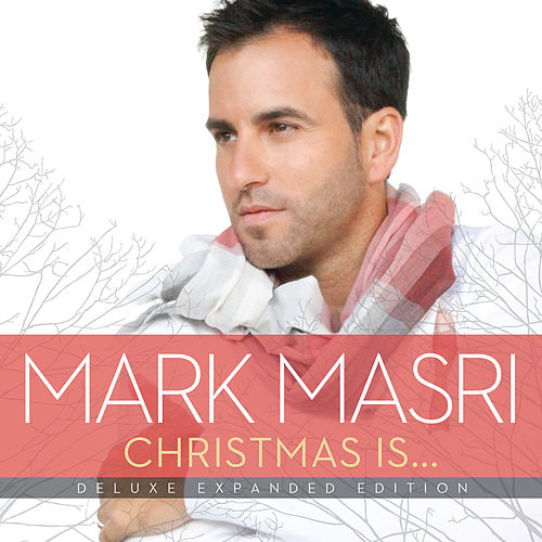 Christmas Is… (Deluxe Expanded Edition) von Mark Masri