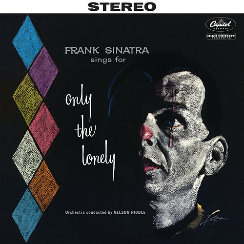 Sings For Only The Lonely (2018 Stereo Mix) by Frank Sinatra