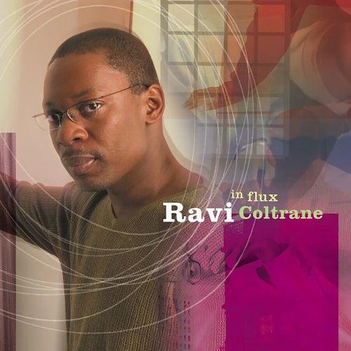 In Flux by Ravi Coltrane