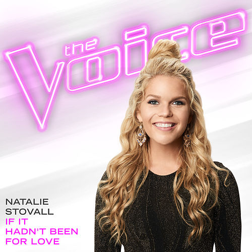 If It Hadn't Been For Love (The Voice Performance) de Natalie Stovall