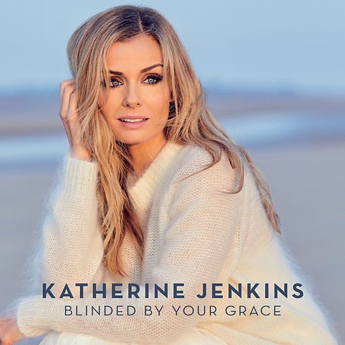 Blinded By Your Grace von Katherine Jenkins