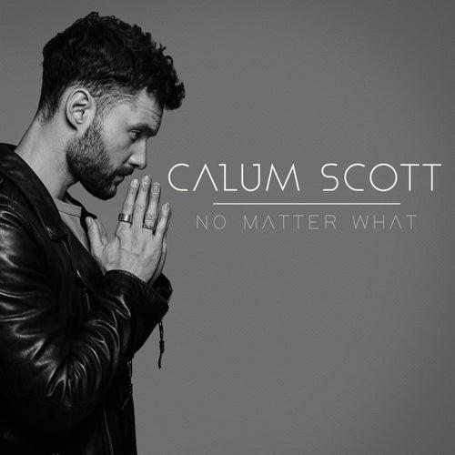No Matter What by Calum Scott