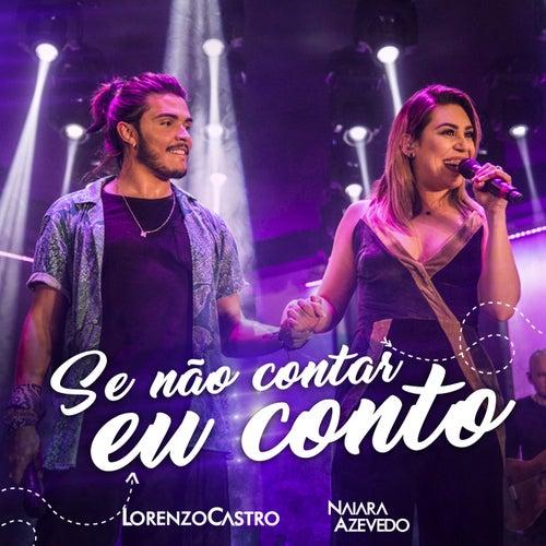 Se Não Contar Eu Conto (Ao Vivo) de Lorenzo Castro