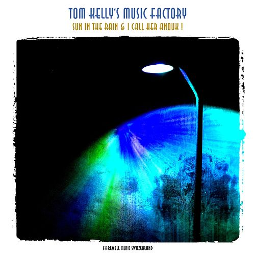 Sun in the Rain & I Call Her Anouk! EP by Tom Kelly's Music Factory