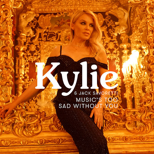 Music's Too Sad Without You (Edit) by Kylie Minogue