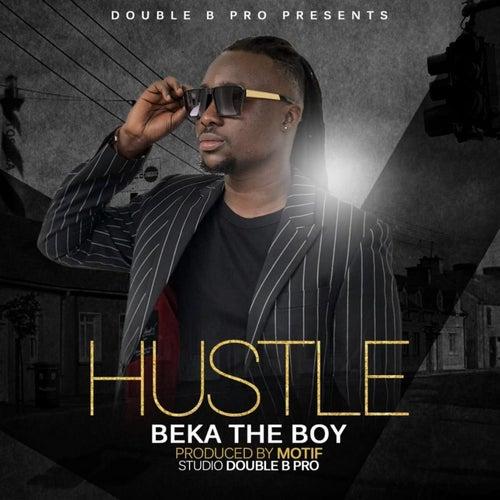 Hustle by Beka The Boy