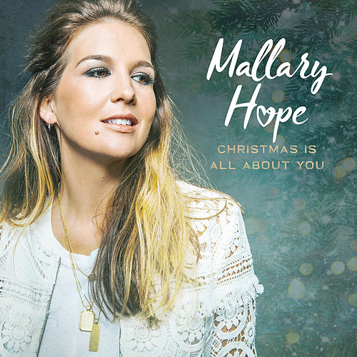 Christmas Is All About You by Mallary Hope